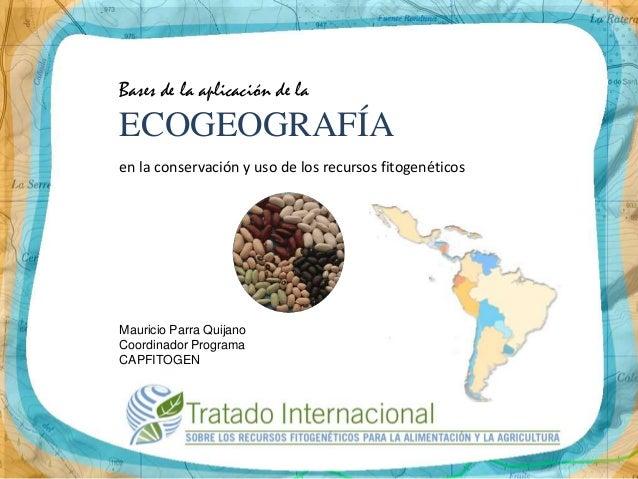 Taller Nacional CAPFITOGEN 1 - Bases ecogeografía
