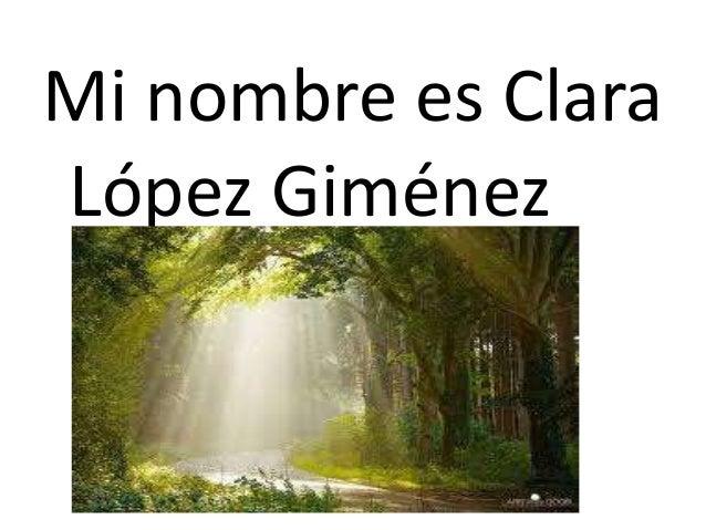 Mi nombre es Clara López Giménez