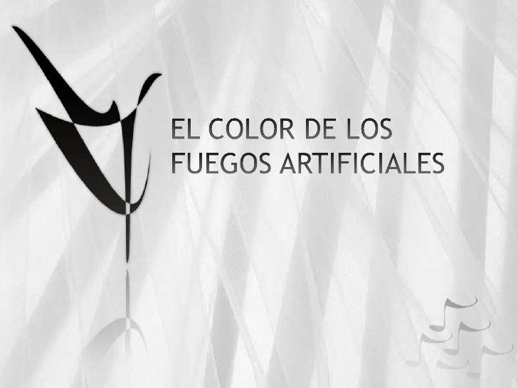 EL COLOR DE LOS FUEGOS ARTIFICIALES<br />