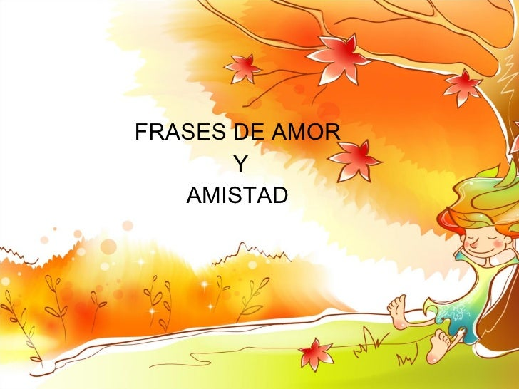 FRASES DE AMOR  Y AMISTAD