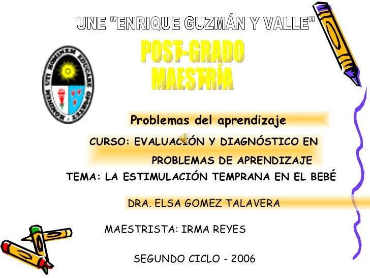 """UNE """"ENRIQUE GUZMÁN Y VALLE"""" POST-GRADO MAESTRÍA  P pro Problemas del aprendizaje CURSO: EVALUACIÓN Y DIAGNÓSTIC..."""