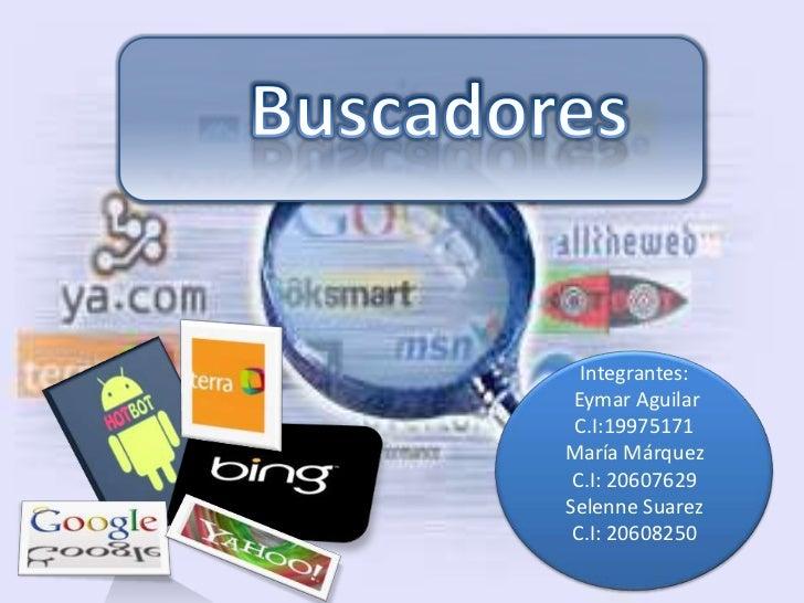 Integrantes: Eymar Aguilar C.I:19975171María Márquez C.I: 20607629Selenne Suarez C.I: 20608250