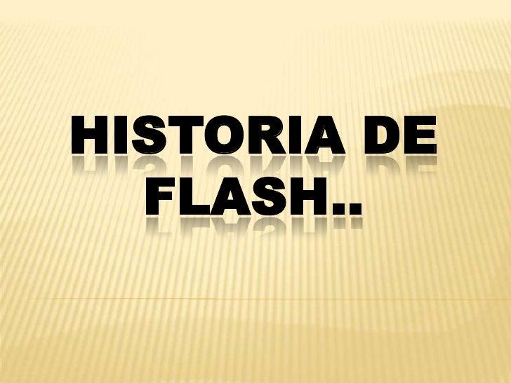 HISTORIA DE  FLASH..