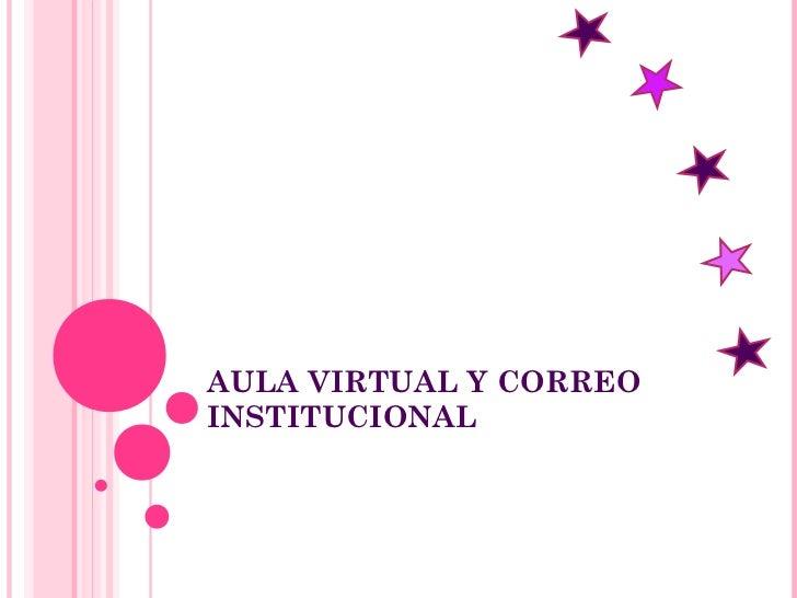 AULA VIRTUAL Y CORREOINSTITUCIONAL