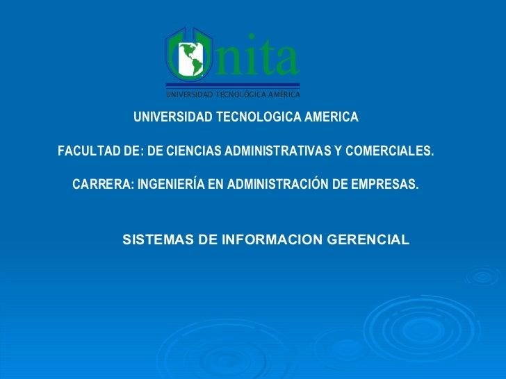 UNIVERSIDAD TECNOLOGICA AMERICA FACULTAD DE : DE CIENCIAS ADMINISTRATIVAS Y COMERCIALES. CARRERA: INGENIERÍA EN ADMINISTRA...