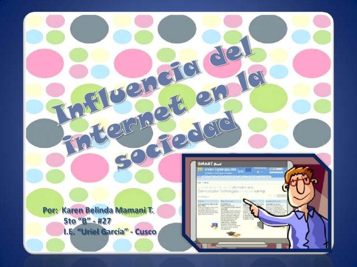 """Por: Karen Belinda Mamani T.     5to """"B"""" - #27     I.E. """"Uriel García"""" - Cusco"""