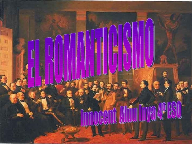 EL ROMANTICISMO Innocent  Aluu Inya 4º ESO