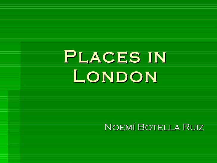 Places in London Noemí Botella Ruiz