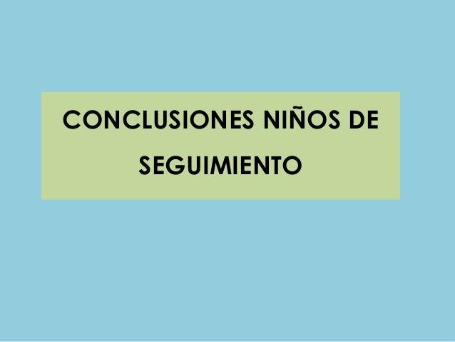 CONCLUSIONES NIÑOS DESEGUIMIENTO