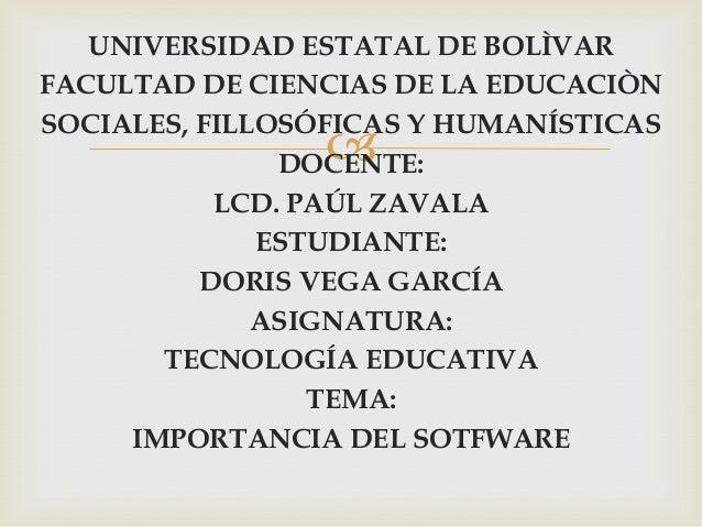 UNIVERSIDAD ESTATAL DE BOLÌVARFACULTAD DE CIENCIAS DE LA EDUCACIÒNSOCIALES, FILLOSÓFICAS Y HUMANÍSTICASDOCENTE:LCD. PAÚL ...