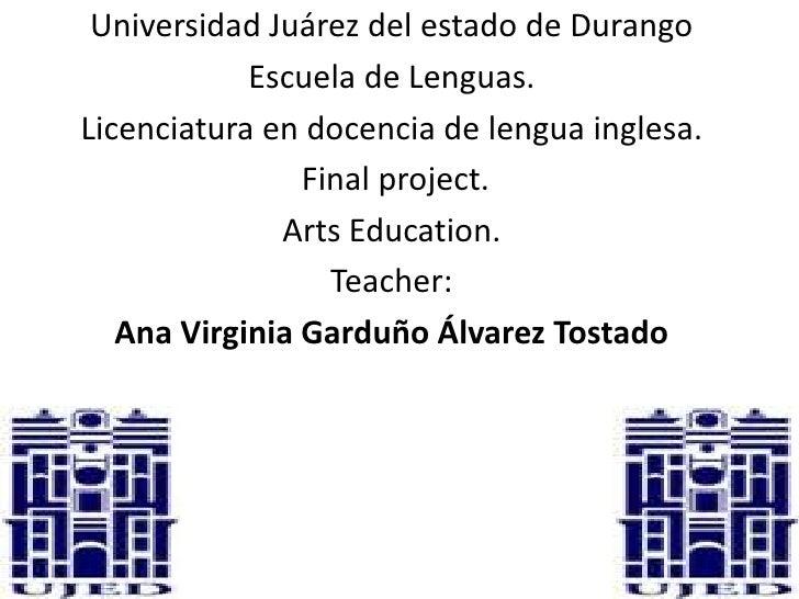 Universidad Juárez del estado de Durango            Escuela de Lenguas.Licenciatura en docencia de lengua inglesa.        ...