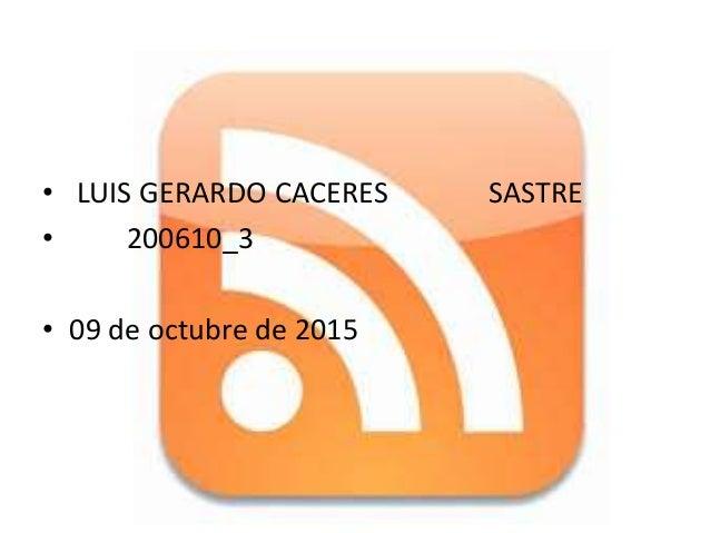 • LUIS GERARDO CACERES SASTRE • 200610_3 • 09 de octubre de 2015