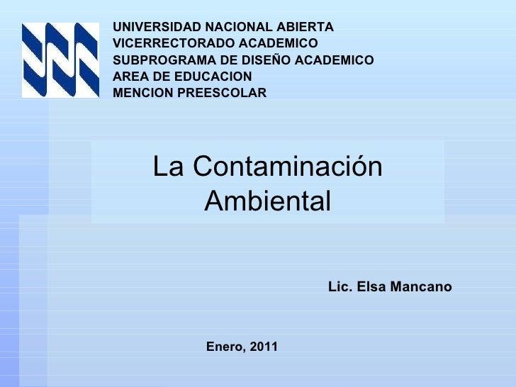 UNIVERSIDAD NACIONAL ABIERTA VICERRECTORADO ACADEMICO SUBPROGRAMA DE DISEÑO ACADEMICO AREA DE EDUCACION MENCION PREESCOLAR...