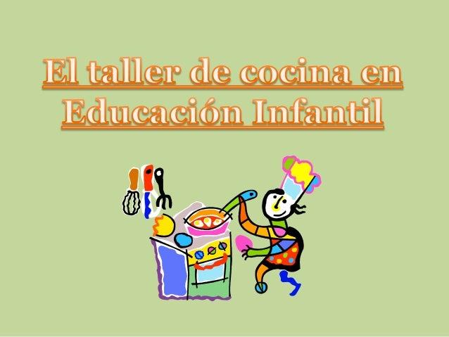 aventura diminuta taller de cocina en educaci n infantil On proyecto de cocina para niños