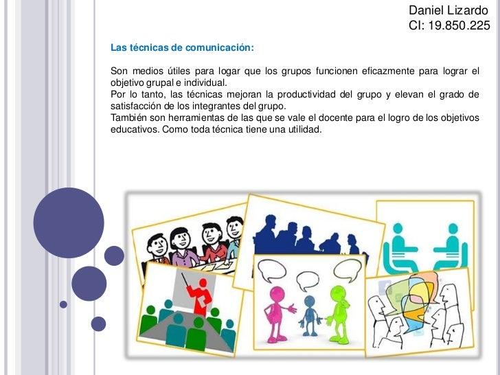 Daniel Lizardo                                                                    CI: 19.850.225Las técnicas de comunicaci...