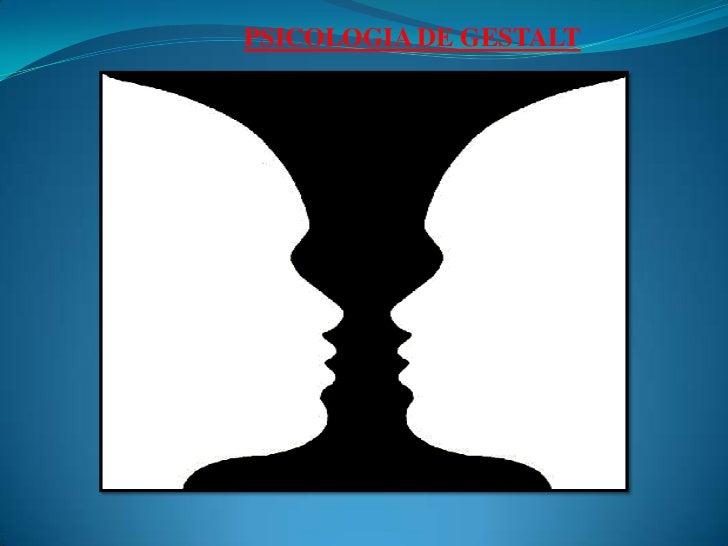 PSICOLOGIA DE GESTALT<br />