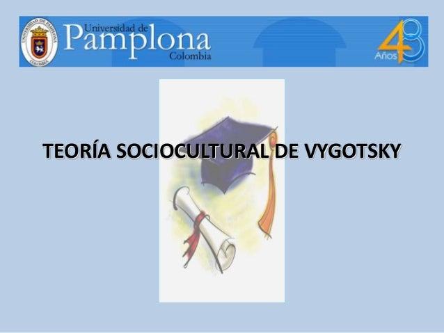 Vygotsky Teoría Sociocultural