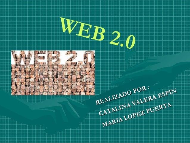 WEB      2. 0                    :               P OR           DO             SPIN      LIZA         E RA E  RE A       A...