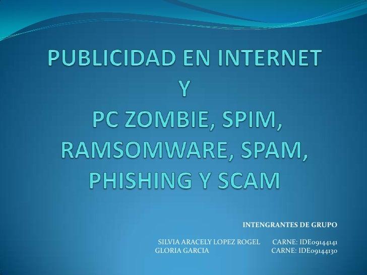 Presentación 1 y 2 publicidad en internet,pc zombie, spin, ramsomware...g