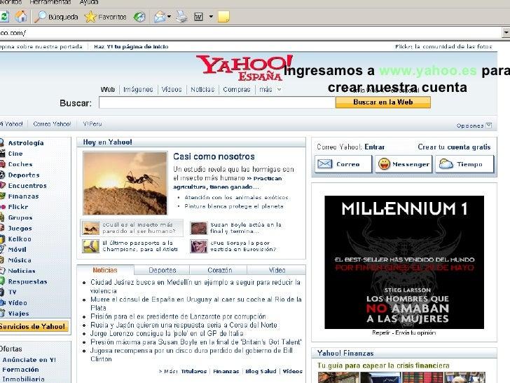 Ingresamos a  www.yahoo.es  para crear nuestra cuenta