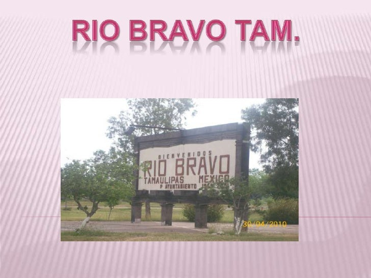 RIO BRAVO TAM.<br />
