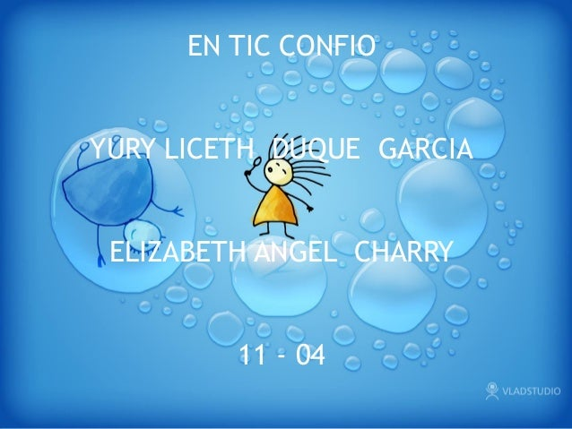 EN TIC CONFIOYURY LICETH DUQUE GARCIAELIZABETH ANGEL CHARRY11 - 04