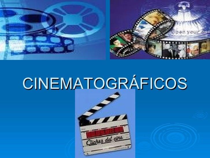 CINEMATOGRÁFICOS