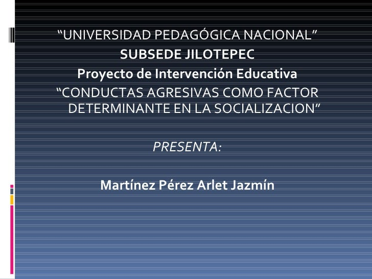 "<ul><li>"" UNIVERSIDAD PEDAGÓGICA NACIONAL"" </li></ul><ul><li>SUBSEDE JILOTEPEC </li></ul><ul><li>Proyecto de Intervención ..."
