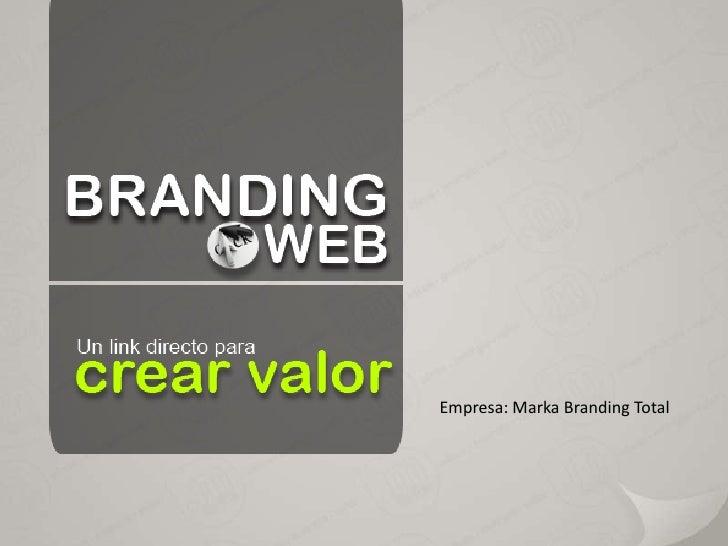Empresa: Marka Branding Total<br />