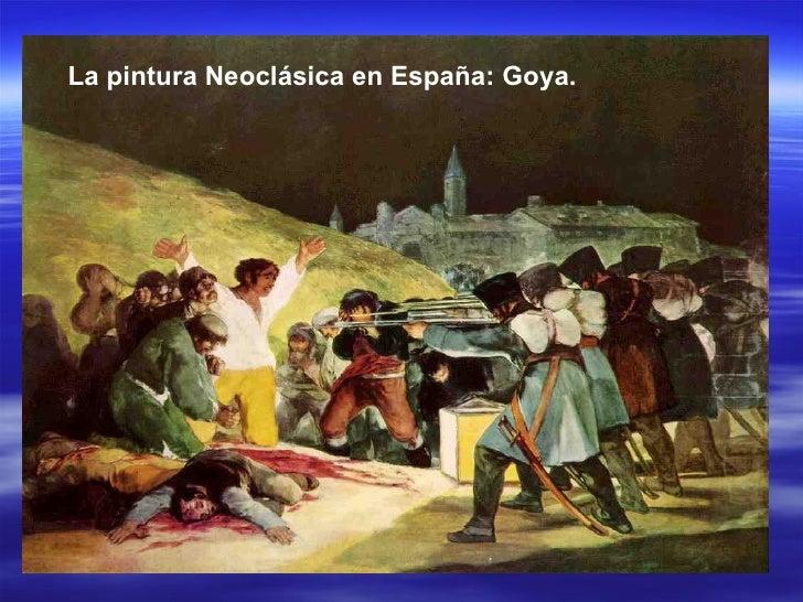 La pintura Neoclásica en España: Goya.
