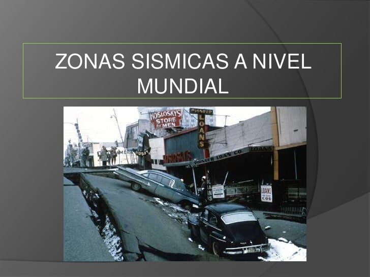 ZONAS SISMICAS A NIVEL       MUNDIAL