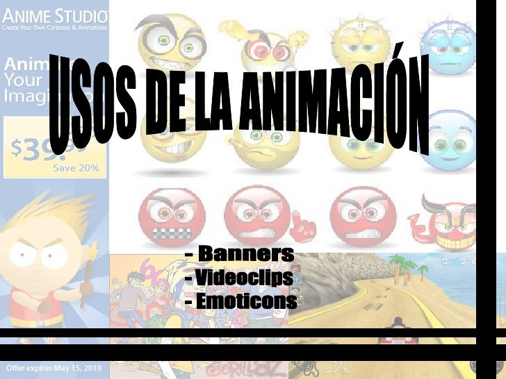 USOS DE LA ANIMACIÓN - Banners - Videoclips - Emoticons