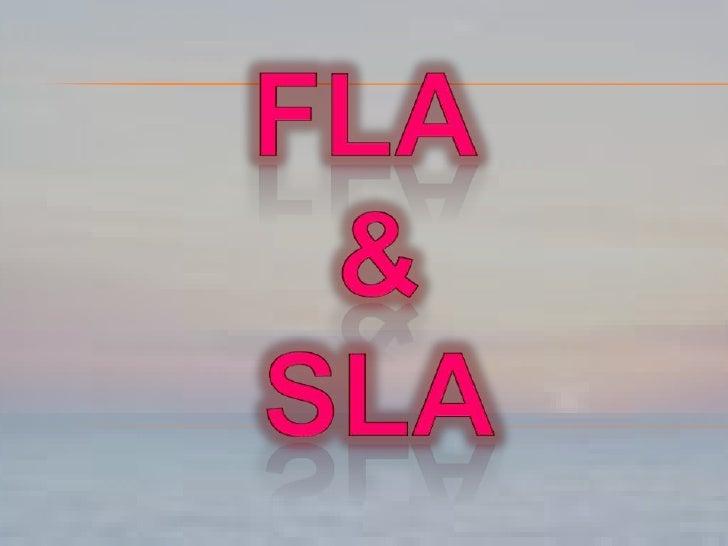 Fla<br /> & <br />sla<br />