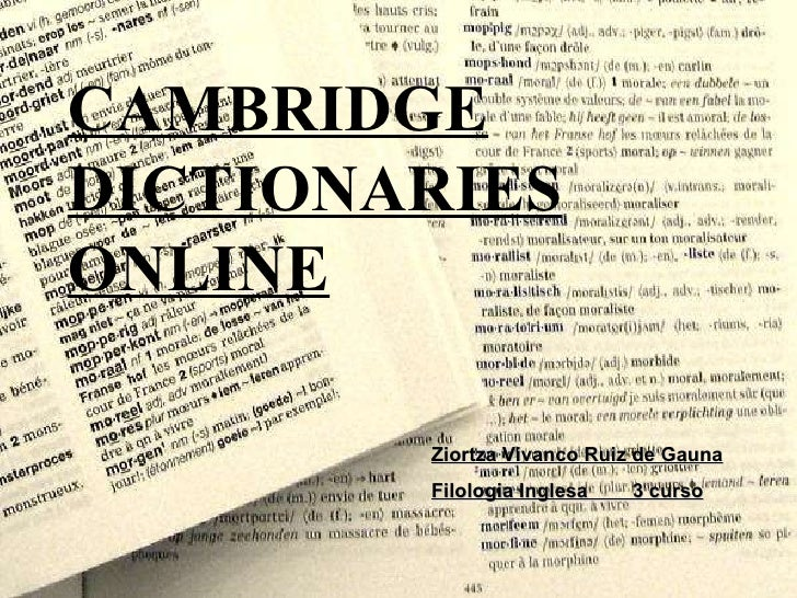 CAMBRIDGE DICTIONARIES ONLINE Ziortza Vivanco Ruiz de Gauna Filologia Inglesa  3 curso