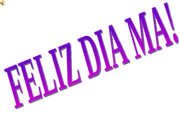Feliz Dia Ma! ♥