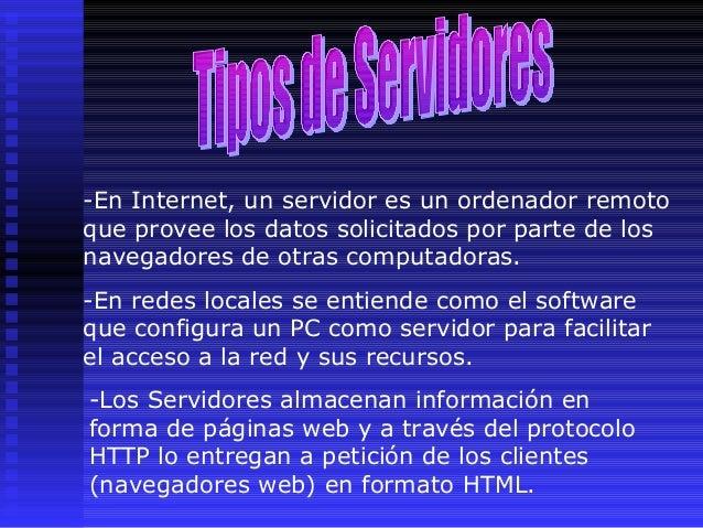 -En Internet, un servidor es un ordenador remoto que provee los datos solicitados por parte de los navegadores de otras co...