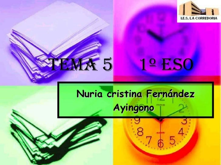 Nuria cristina Fernández Ayingono   TEMA 5   1º ESO