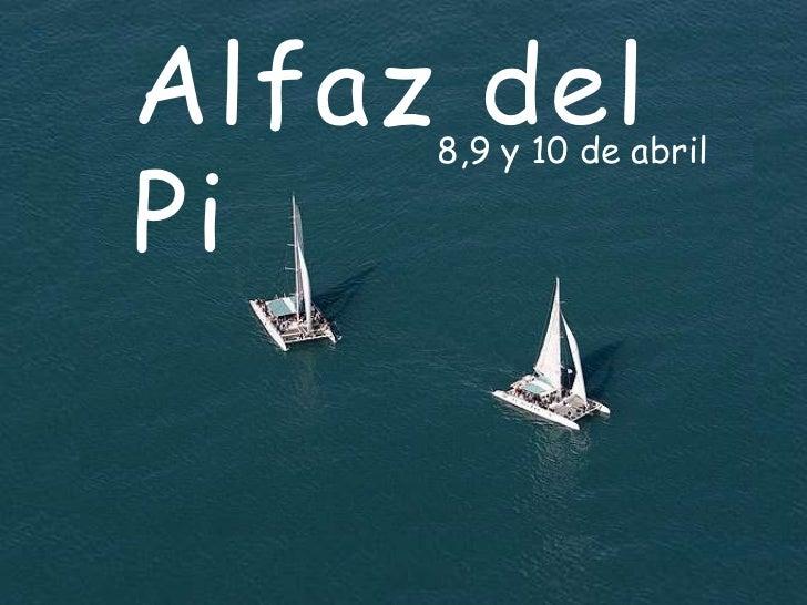 Alfaz del Pi<br />8,9 y 10 de abril<br />