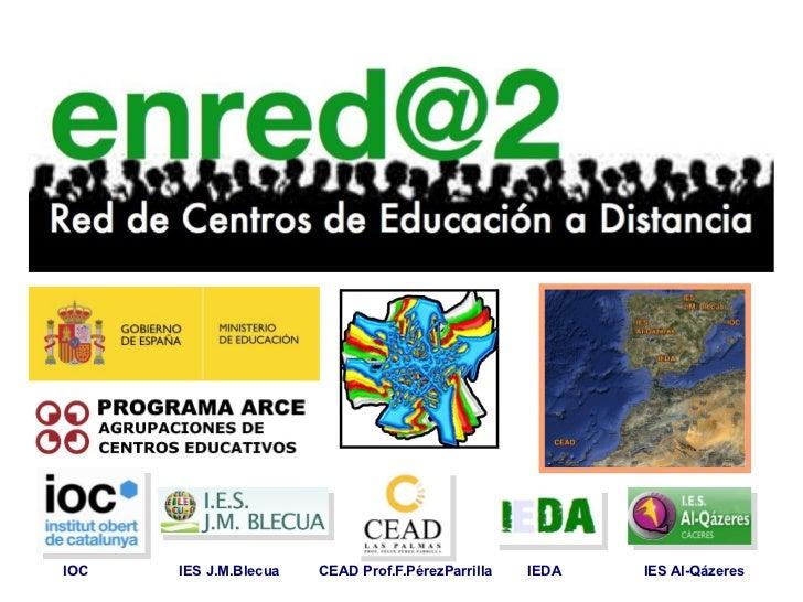 IOC   IES J.M.Blecua   CEAD Prof.F.PérezParrilla   IEDA   IES Al-Qázeres