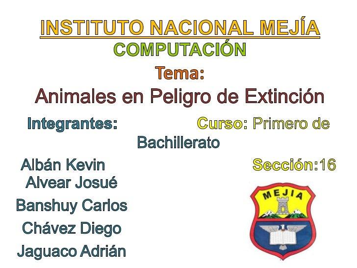 ESPECIES AMENAZADAS O EN PELIGRO DE EXTINCION El Ecuador es poseedor de una gran riqueza de flora yfauna silvestres. Sin e...