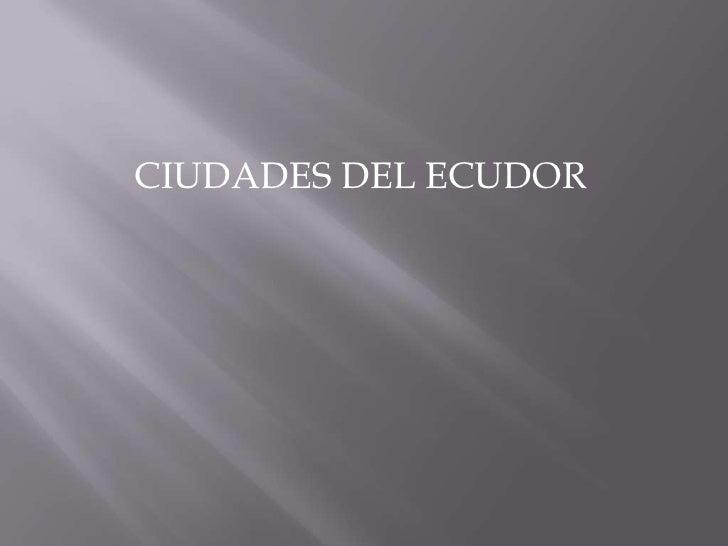 CIUDADES DEL ECUDOR