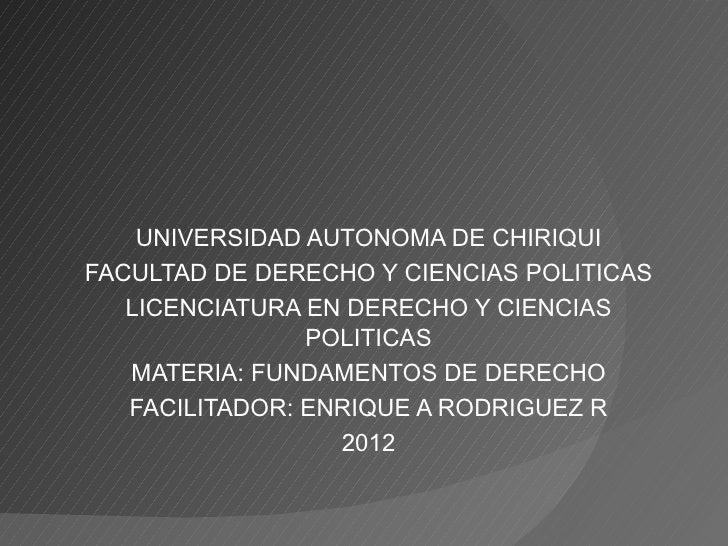 UNIVERSIDAD AUTONOMA DE CHIRIQUIFACULTAD DE DERECHO Y CIENCIAS POLITICAS   LICENCIATURA EN DERECHO Y CIENCIAS             ...