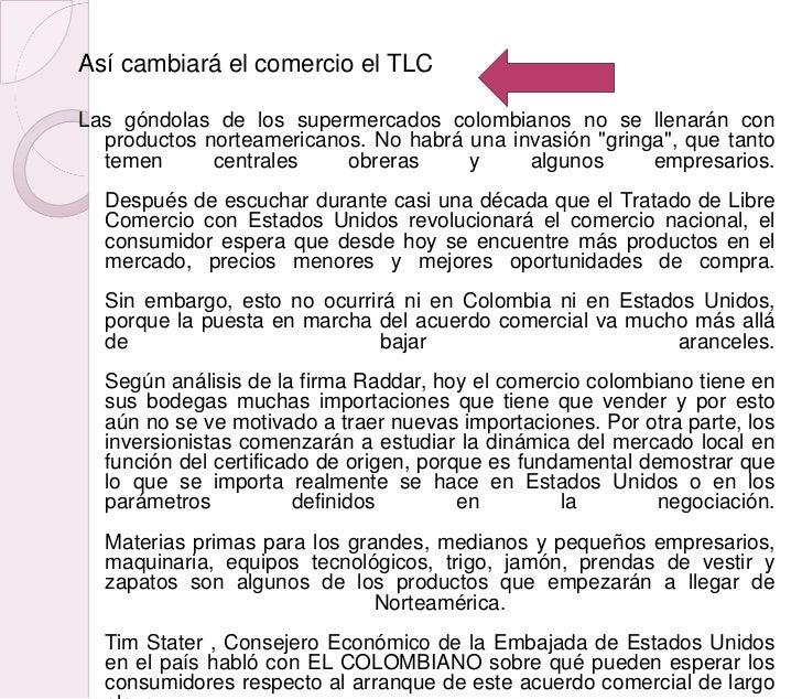 Así cambiará el comercio el TLCLas góndolas de los supermercados colombianos no se llenarán con  productos norteamericanos...