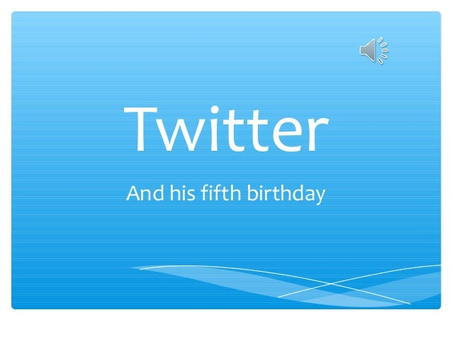TwitterAnd his fifth birthday