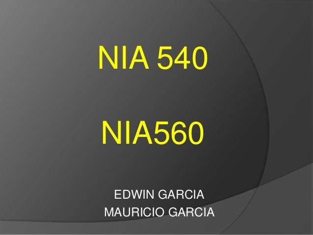 NIA 540  NIA560  EDWIN GARCIA  MAURICIO GARCIA