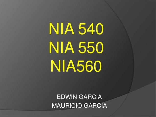 NIA 540  NIA 550  NIA560  EDWIN GARCIA  MAURICIO GARCIA
