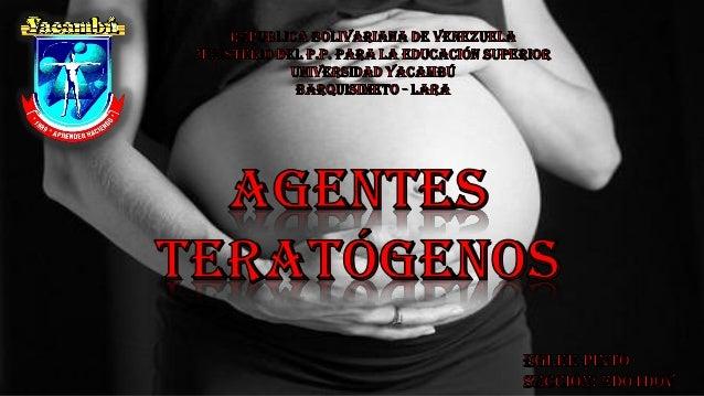 Un factor teratogénico es cualquier agente o elemento (biológico, químico, físico, etc.) capaz de producir en el embrión o...