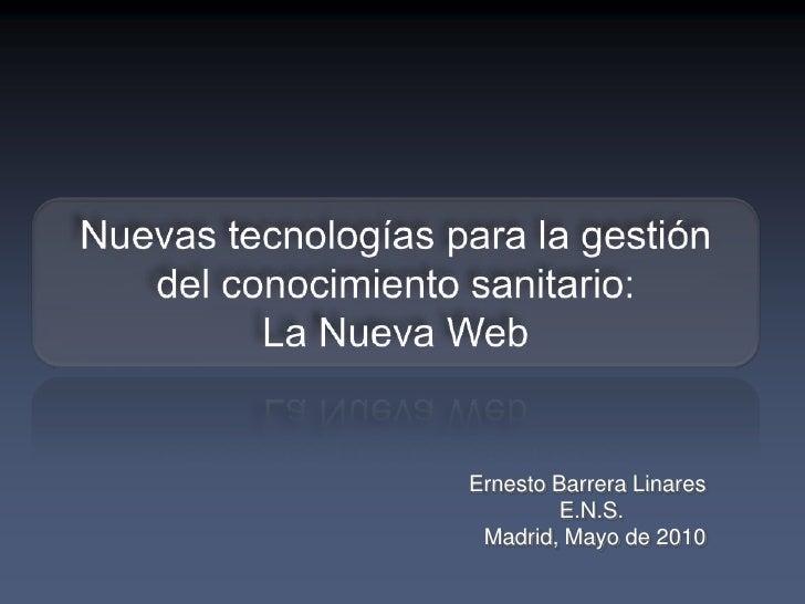 Ernesto Barrera Linares         E.N.S.  Madrid, Mayo de 2010