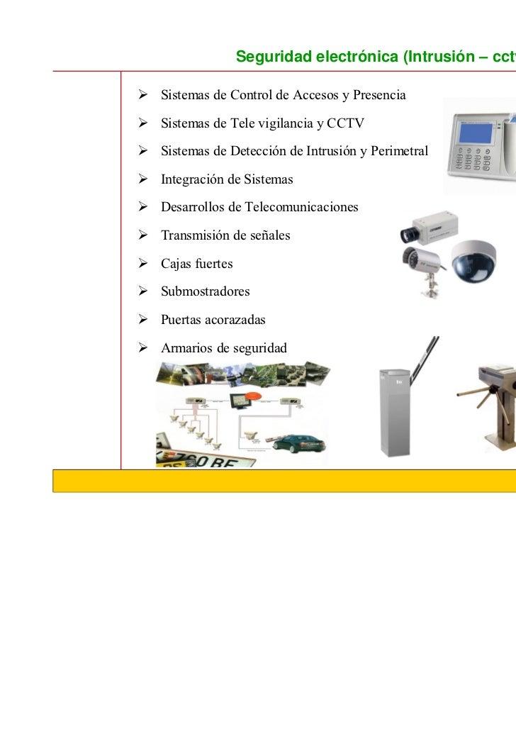 Seguridad electrónica (Intrusión – cctv – accesos)Sistemas de Control de Accesos y PresenciaSistemas de Tele vigilancia y ...