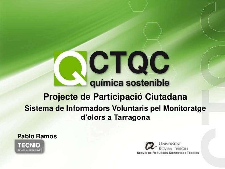 Projecte de Participació Ciutadana  Sistema de Informadors Voluntaris pel Monitoratge                 d'olors a TarragonaP...